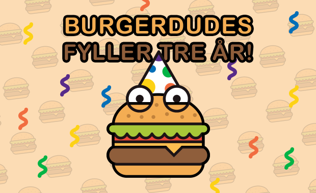 Burgerdudes.se fyller tre år!