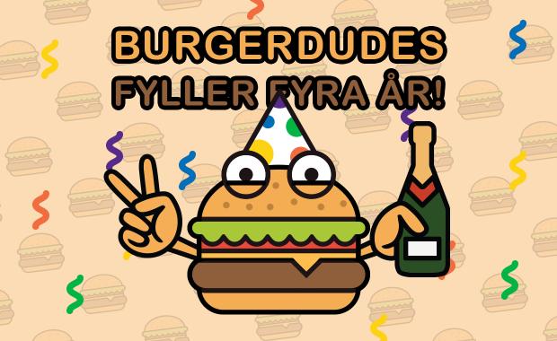 Burgerdudes fyller fyra år!
