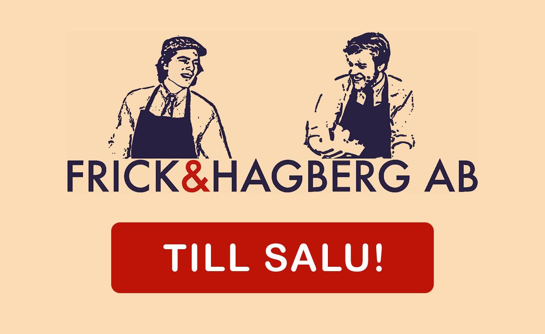 Frick & Hagberg är till salu