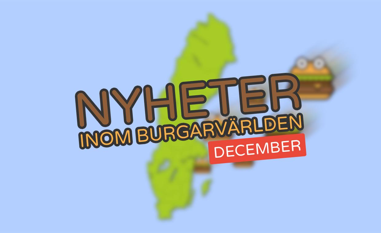 Nyheter inom burgarvärlden [December 2020]