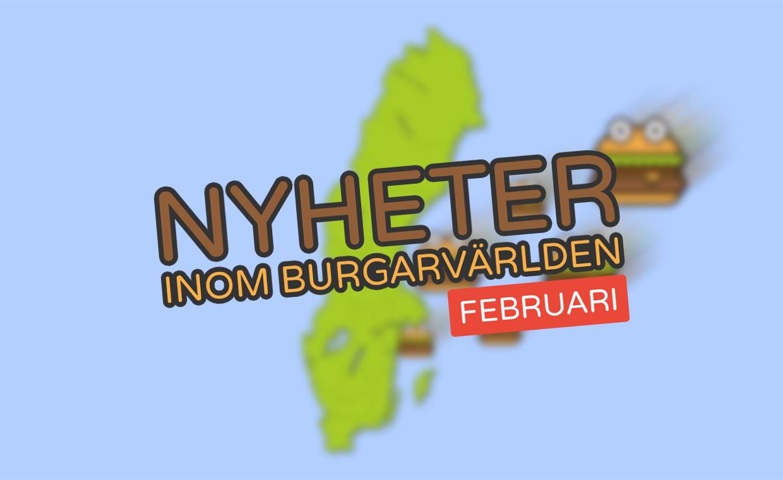 Nyheter inom burgarvärlden [Februari 2020]