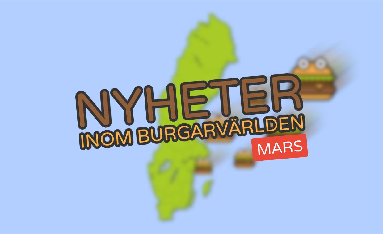 Nyheter inom burgarvärlden [Mars 2021]