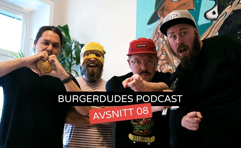 Burgerdudes Podcast avsnitt åtta