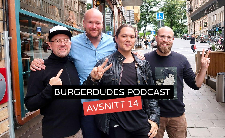Burgerdudes Podcast avsnitt fjorton