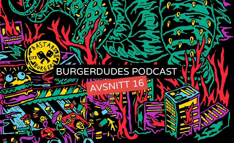 Burgerdudes Podcast avsnitt sexton
