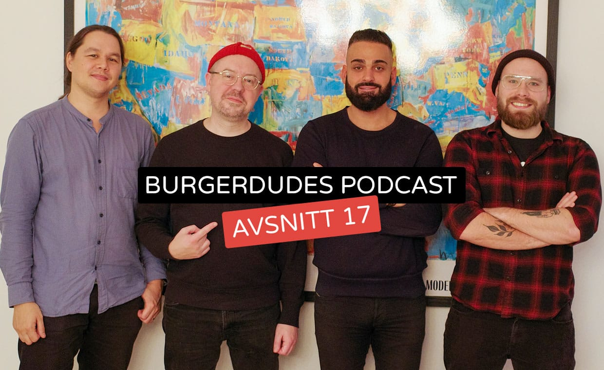 Burgerdudes Podcast avsnitt sjutton