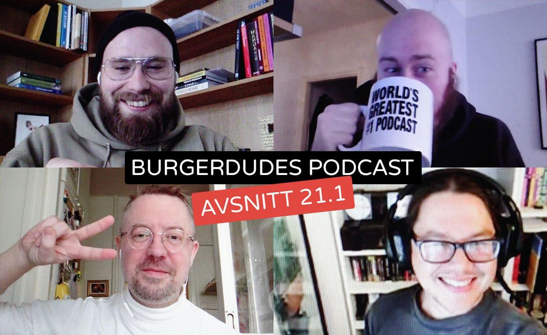 Burgerdudes Podcast avsnitt tjugoett (1)