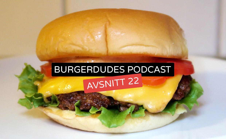Burgerdudes Podcast avsnitt tjugotvå